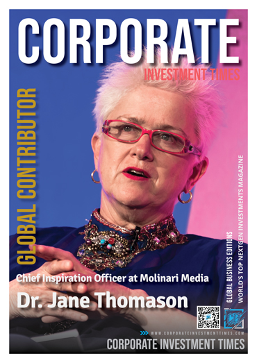 Corporate Investment Times - Global Contributor Dr. Jane Thomason