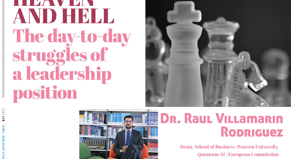 HEAVEN AND HELL: THE DAY-TO-DAY STRUGGLES OF A LEADERSHIP POSITION – DR. RAUL VILLAMARIN RODRIGUEZ, PH.D.